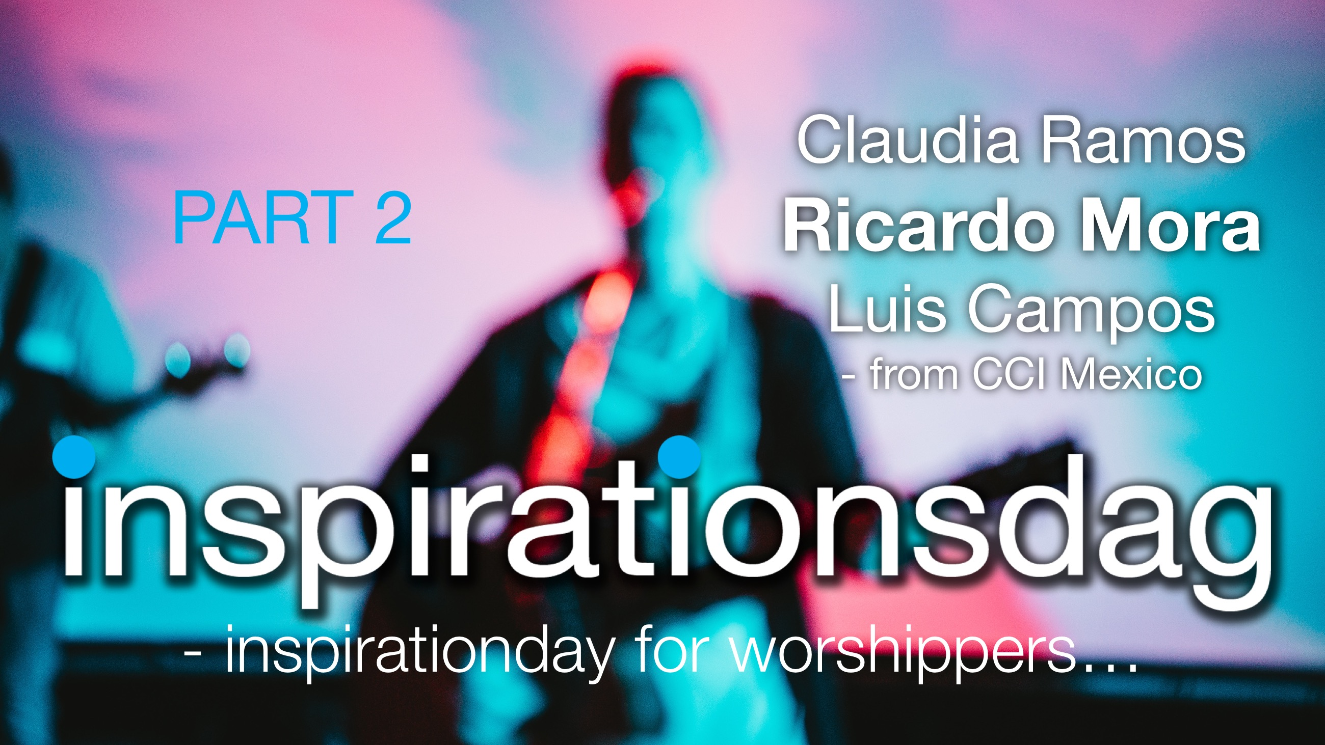 Worship seminar (English) - Ricardo Mora - Part 2